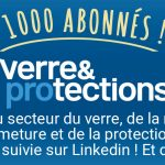 1 000 abonnés pour la page Linkedin de Verre & Protections Mag