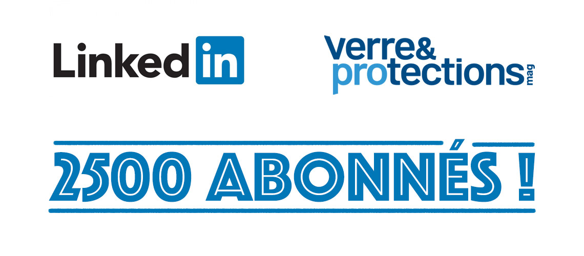 Linkedin : 2 500 abonnés pour Verre & Protections Mag