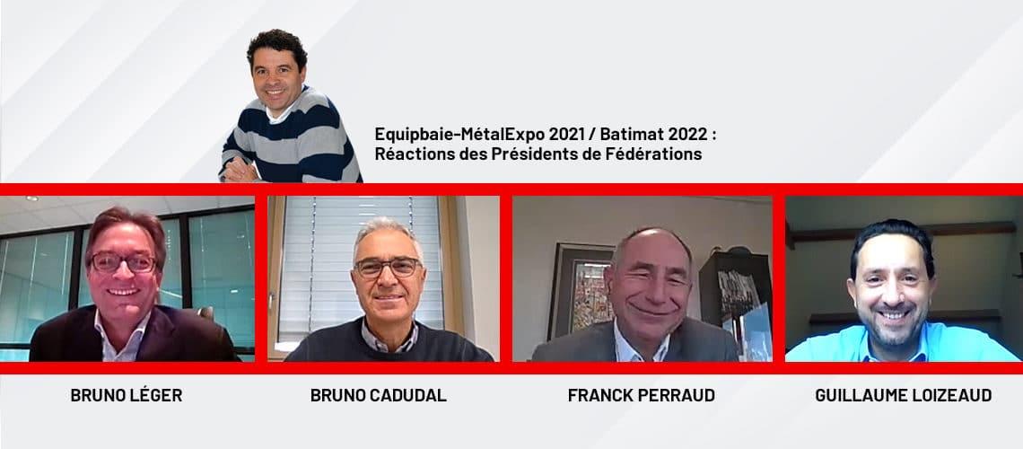 Vidéo exclusive : Equipbaie-MétalExpo 2021 / Batimat 2022, réactions des Présidents de Fédérations