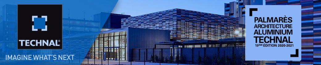 Palmarès Architecture Aluminium Technal : prolongation des inscriptions jusqu'au 15 mars 2021
