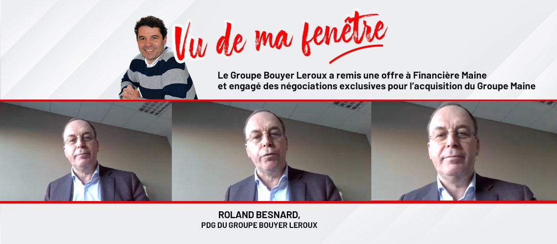 Vidéo : Roland Besnard évoque en exclusivité le projet de rachat du Groupe Maine par Bouyer-Leroux