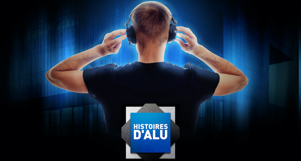 """Technal lance ses podcasts """"Histoires d'Alu """""""