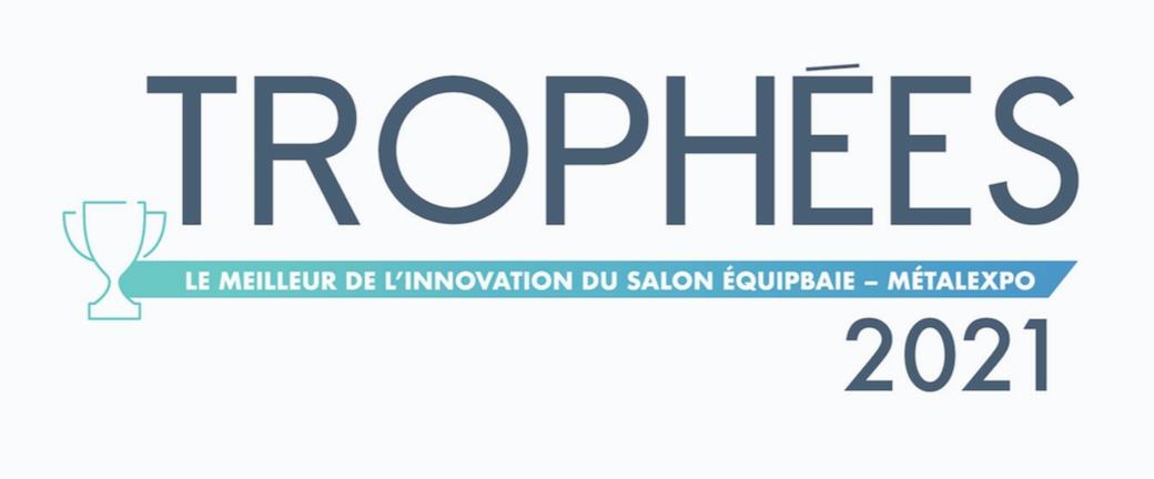 Trophées Equipbaie-Métalexpo 2021 : et les candidats sont...